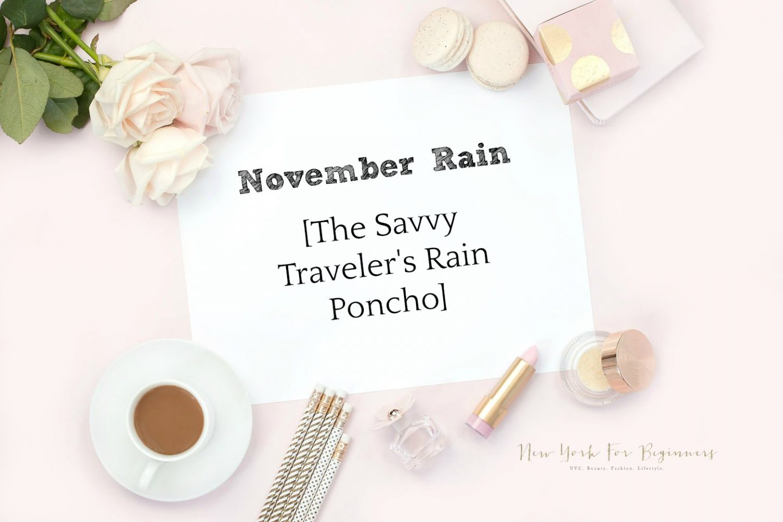 Fashion for Travelers: November Rain Poncho